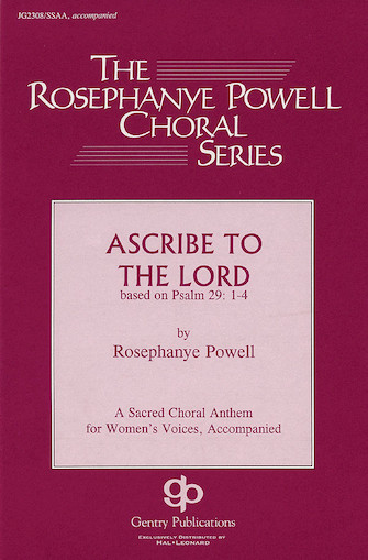 Ascribe to the Lord : SATB : Rosephanye Powell : Sheet Music : 08738993 : 073999389937