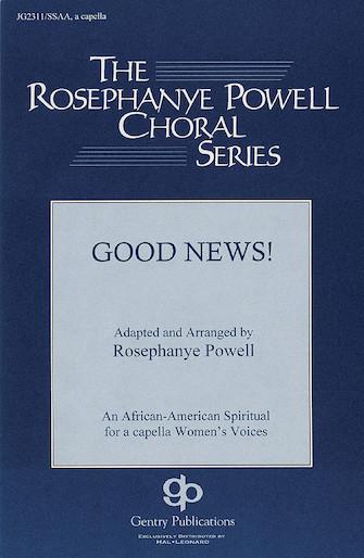 Good News : SSAA : Rosephanye Powell : Sheet Music : 08739273 : 073999392739