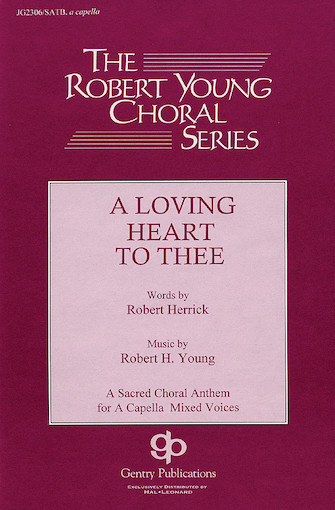 A Loving Heart to Thee : SATB : Robert Young : Robert Young : Sheet Music : 08739274 : 073999392746