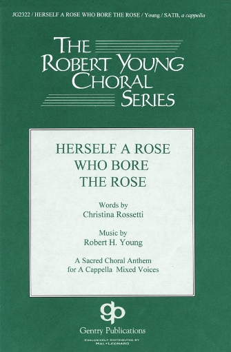 Herself a Rose Who Bore the Rose : SATB : Robert Young : Robert Young : Sheet Music : 08739764 : 073999397642