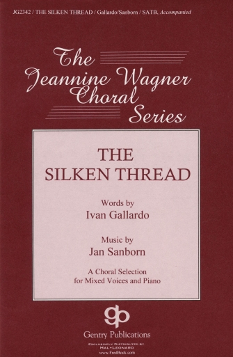 A Silken Thread : SATB : Jan Sanborn : Jan Sanborn : Sheet Music : 08739837 : 073999851571