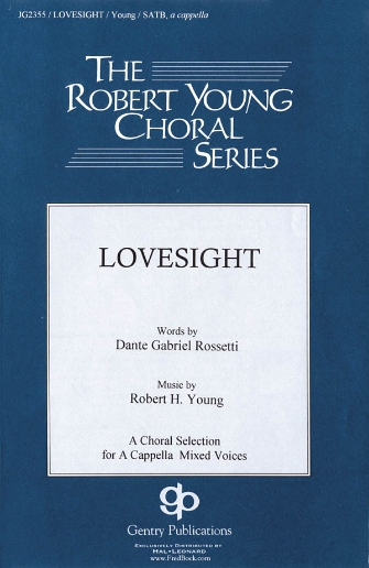 Lovesight : SATB divisi : Robert H. Young : Sheet Music : 08739845 : 073999398458