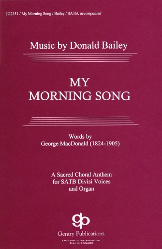 My Morning Song : SATB : Donald Bailey : Donald Bailey : Sheet Music : 08739914 : 884088064846