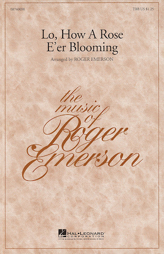 Lo, How a Rose E'er Blooming : TBB : Roger Emerson : Sheet Music : 08740098 : 073999384109