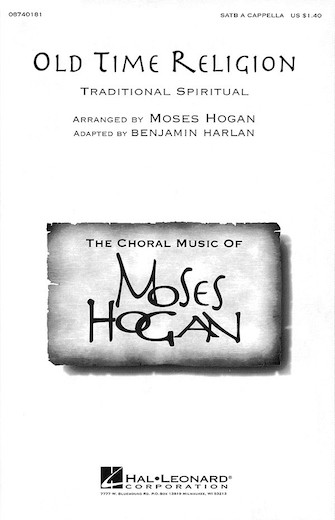 Old Time Religion : SATB : Moses Hogan : Sheet Music : 08740181 : 073999401813