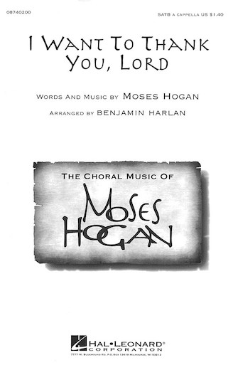 I Want To Thank You, Lord : SATB : Moses Hogan : Sheet Music : 08740200 : 073999181913