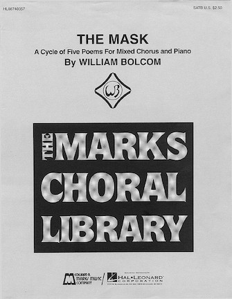 The Mask - A Cycle of Five Poems (Collection) : SATB : William Bolcom : William Bolcom : Sheet Music : 08740357 : 073999403572