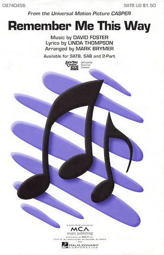 Remember Me This Way : SATB : Mark Brymer : Sheet Music : 08740456 : 073999929805