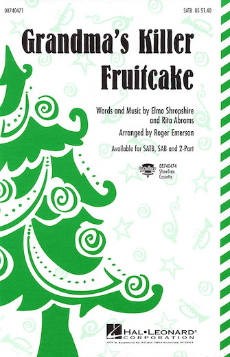 Grandma's Killer Fruitcake : 2-Part : Roger Emerson : Rita Abrams : Elmo Shropshire : Sheet Music : 08740473 : 073999404739
