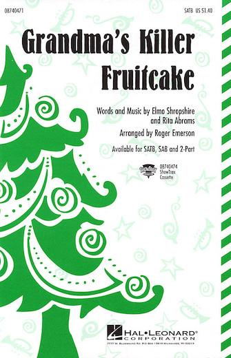 Grandma's Killer Fruitcake : SATB : Roger Emerson : Rita Abrams : Elmo Shropshire : Sheet Music : 08740471 : 073999404715
