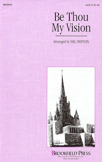 Be Thou My Vision : SATB : Hal Hopson : Mary E. Byrne : Sheet Music : 08740491 : 073999404913