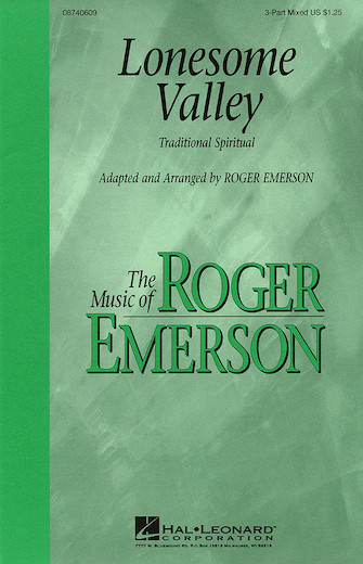 Lonesome Valley : SAB : Roger Emerson : Sheet Music : 08740609 : 073999406092