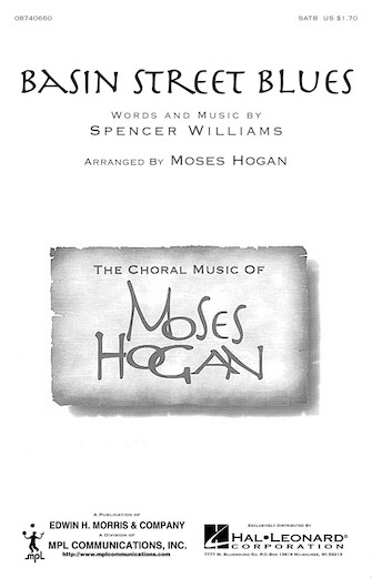 Basin Street Blues : SATB : Moses Hogan : Spencer Williams  : Sheet Music : 08740660 : 073999216783 : 0634079166