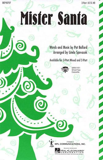Mister Santa : 2-Part : Linda Spevacek : Sheet Music : 08740707 : 073999407075