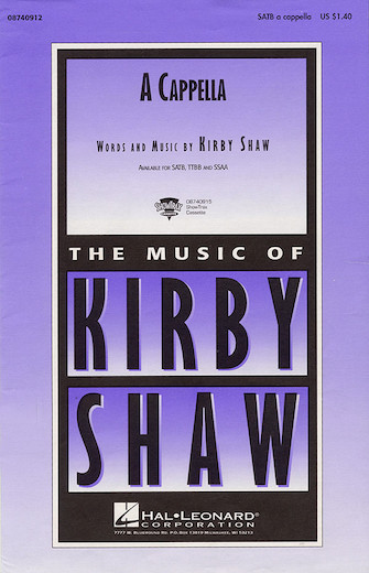 A Cappella : SATB : Kirby Shaw : Sheet Music : 08740912 : 073999409123
