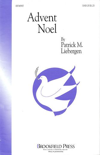 Advent Noel : SAB : Patrick Liebergen : Sheet Music : 08740987 : 073999409871