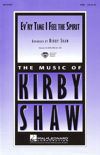 Ev'ry Time I Feel the Spirit : SATB : Kirby Shaw : Sheet Music : 08741036 : 073999315189