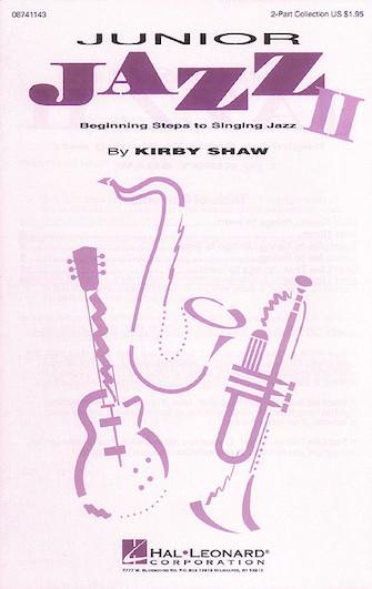 Junior Jazz - Volume 2 : 2-Part : Kirby Shaw : Harmony arrangement : 08741143