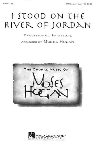 I Stood on the River of Jordan : SATB : Moses Hogan : Sheet Music : 08741178 : 073999252279
