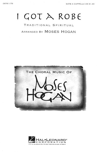 I Got a Robe : SATB : Moses Hogan : Sheet Music : 08741179 : 073999733228