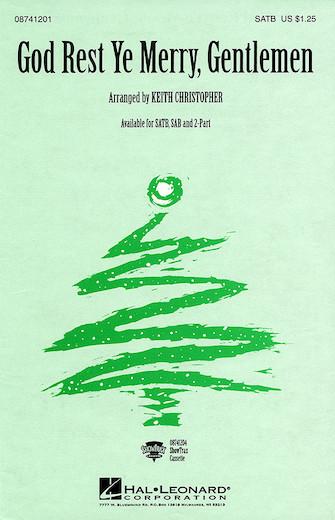 God Rest Ye Merry, Gentlemen : SATB : Keith Christopher : Sheet Music : 08741201 : 073999023985