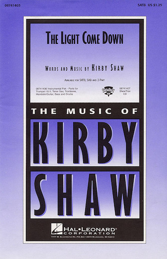 The Light Come Down : SATB : Kirby Shaw : Sheet Music : 08741403 : 073999414035