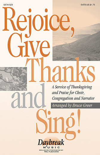 Rejoice, Give Thanks and Sing! : SATB : Bruce Greer : Sheet Music : 08741523 : 073999415230