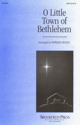 O Little Town of Bethlehem : SATB : Howard Helvey : Sheet Music : 08741566 : 073999415667