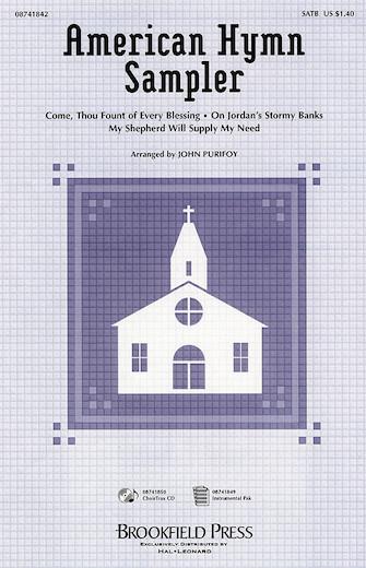 American Hymn Sampler (Medley) : SATB : John Purifoy : Sheet Music : 08741842 : 073999418422