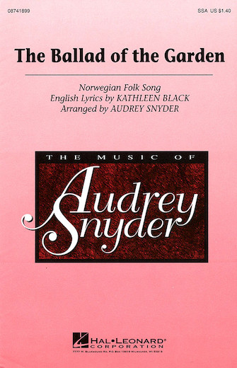 The Ballad of the Garden : SSA : Audrey Snyder : Sheet Music : 08741899 : 073999418996