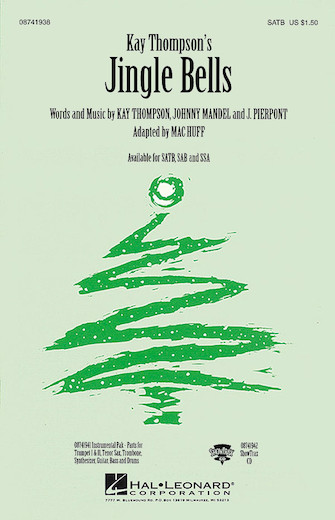 Jingle Bells : SATB : Mac Huff : James Pierpont : Sheet Music : 08741938 : 073999476064