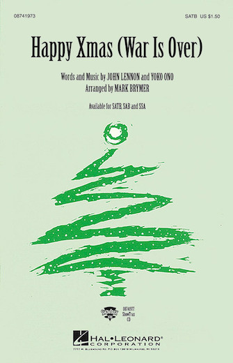 Happy Xmas (War Is Over) : SATB : Mark Brymer : John Lennon : Celine Dion : Sheet Music : 08741973 : 073999419733