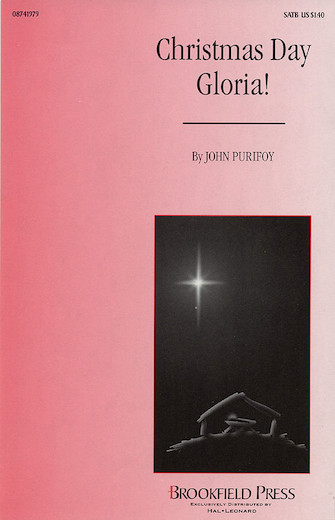 Christmas Day Gloria! : SATB : John Purifoy : John Purifoy : Sheet Music : 08741979 : 073999419795