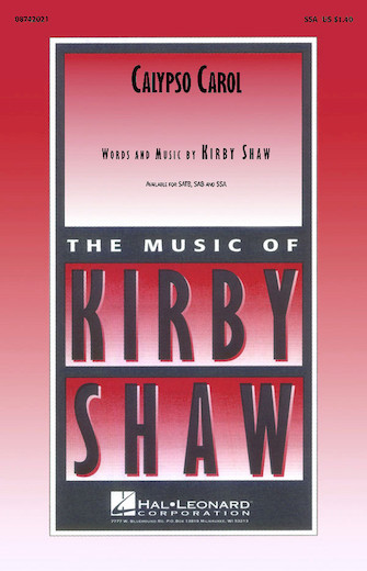 Calypso Carol : SATB : Kirby Shaw : Sheet Music : 08656321 : 073999563214