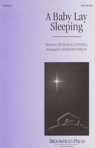 A Baby Lay Sleeping : SATB : Benjamin Harlan : Sheet Music : 08742029 : 073999420296