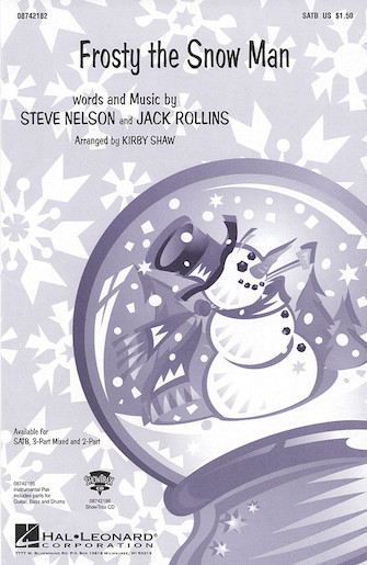 Frosty the Snow Man : SATB : Kirby Shaw : Steve Nelson and Jack Rollins : Sheet Music : 08742182 : 073999970425