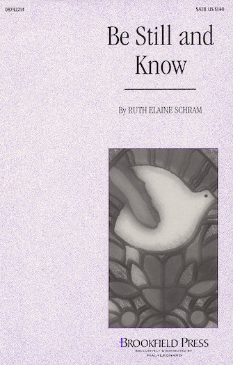 Be Still and Know : SATB : Ruth Elaine Schram : Ruth Elaine Schram : Sheet Music : 08742214 : 073999422146