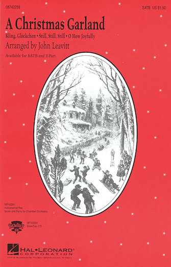A Christmas Garland (Medley) : SATB : John Leavitt : Sheet Music : 08742259 : 073999422597