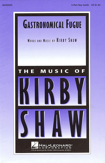 Gastronomical Fugue : SATB : Kirby Shaw : Sheet Music : 08742325 : 073999423259