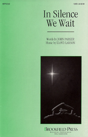 In Silence We Wait : SATB : Lloyd Larson : Lloyd Larson : Sheet Music : 08742365 : 073999423655