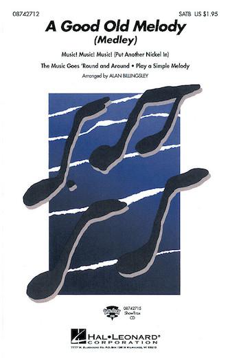 A Good Old Melody (Medley) : SATB : Alan Billingsley : Sheet Music : 08742712 : 073999427127