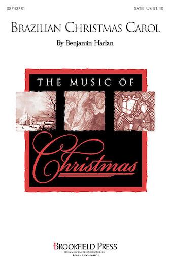 Brazilian Christmas Carol : SATB : Benjamin Harlan : Benjamin Harlan : Sheet Music : 08742781 : 073999427813