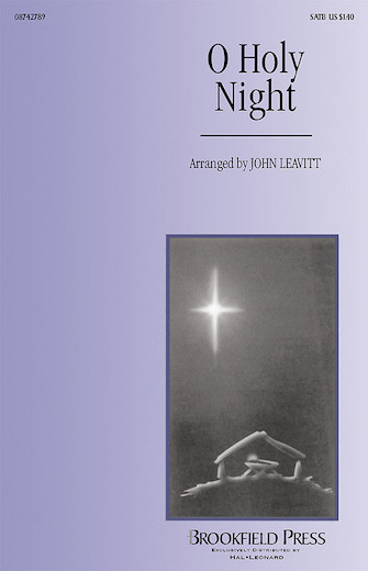 O Holy Night : SATB : John Leavitt : Sheet Music : 08742789 : 073999427899