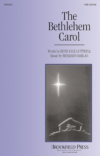 The Bethlehem Carol : SATB : Beth Rice Luttrell : Beth Rice Luttrell : Sheet Music : 08742841 : 073999428414
