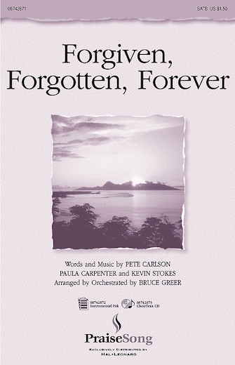 Forgiven, Forgotten, Forever : SATB : Russell Mauldin : Pete Carlson : Sheet Music : 08742871 : 073999094244