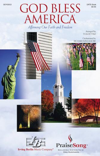 God Bless America (Affirming Our Faith and Freedom) : SATB : Tom Fettke : Irving Berlin : Sheet Music : 08743053 : 073999430530