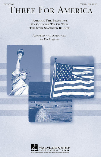 America, The Beautiful : TTBB : Ed Lojeski : Samuel A. Ward : Sheet Music : 08743060 : 073999430608
