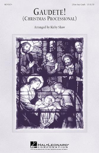 Gaudete! (Christmas Processional) : 2-Part : Kirby Shaw : Sheet Music : 08743074 : 073999430745