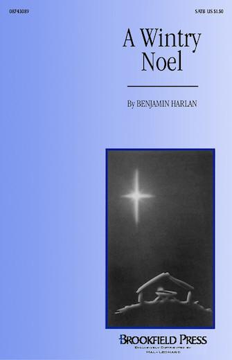 A Wintry Noel : SATB : Benjamin Harlan : Benjamin Harlan : Sheet Music : 08743089 : 073999657838