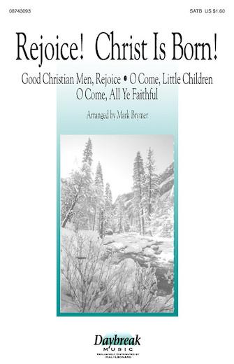 Rejoice! Christ Is Born! : SATB : Mark Brymer : Sheet Music : 08743093 : 073999054637